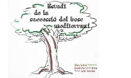 Copy of Estudi de la successió del bosc mediterrani