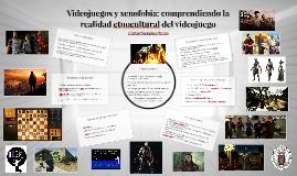 Videojuegos y xenofobia: comprendiendo la realidad etnocultu