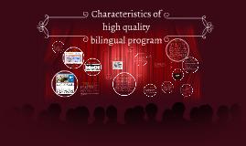 Characteristics of High Quality Bilingual Program