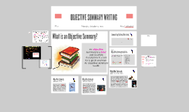 Copy of Objective Summary prezi