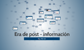 Era de post - información