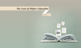 The Costs of Higher Education