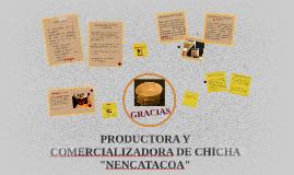 """PRODUCTORA Y COMERCIALIZADORA DE CHICHA """"NENCATACOA"""""""