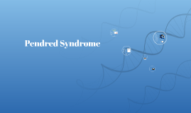 Pendred Syndrome