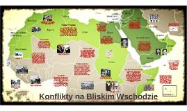 Copy of Konflikty na Bliskim Wschodzie