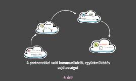 A partnerekkel való kommunikáció, együttműködés sajátosságai