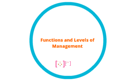 Functions and Levels of Management