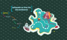 Copy of MÁQUINA DE EFECTOS ENCADENADOS
