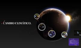 CAMBIO CLIMÁTICO.
