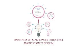 AWARENESS OF ISLAMIC WORK ETHICS AMONGST STAFFS OF IBF