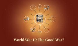 World War II: The Good War?