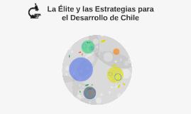 La Élite y las Estrategias para el Desarrollo de Chile