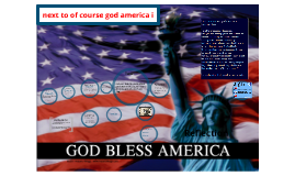 Copy of next to of course god america i