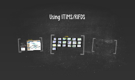 Using ITIMS/RIFDS
