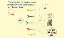 """""""Innovación en los procesos productivos de la industria tex"""