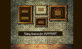 Using Sources for SUPPORT