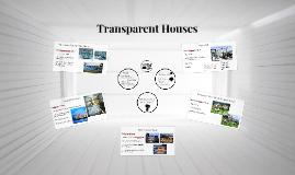 Transparent Houses