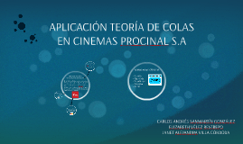 APLICACIÓN TEORÍA DE COLAS EN CINEMAS PROCINAL