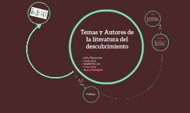 Copy of Temas y Autores de la literatura del descubrimiento