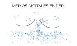 MEDIOS DIGITALES EN PERU