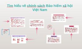 Copy of Tìm hiểu về chính sách Bảo hiểm xã hôi Việt Nam
