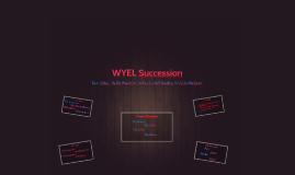 WYEL Succession
