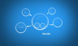 Decisions, Decisions, Deciscions