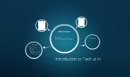 Introduction to Tech at IH