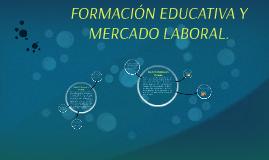 FORMACIÓN EDUCATIVA Y MERCADO LABORAL.