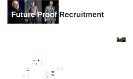 Future proof recruitment