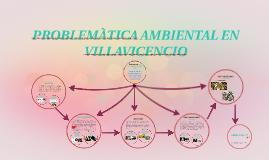 Copy of PROBLEMATICA AMBIENTAL EN VILLAVICENCIO