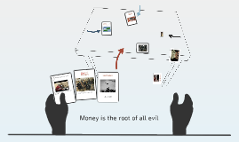 Copy of Money is the root of all evil