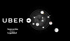 UBER: Innovación frente a legalidad