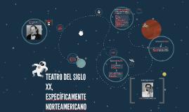 Copy of TEATRO DEL SIGLO XX, ESPECÍFICAMENTE NORTEAMERICANO