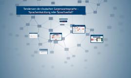 Tendenzen der deutschen Gegenwartssprache - Sprachentwicklun