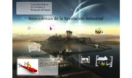 Copy of Los antecedentes de la Revolución industrial