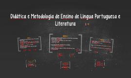 Didática e Metodologia de Ensino de Língua Portuguesa e Lite
