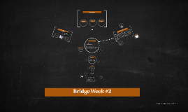 Bridge Week #2