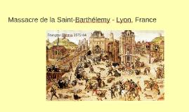 Massacre de la Saint-Barthélemy - Lyon, France