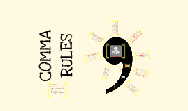 Copy of Copy of Comma Rules