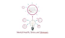Mental Health, Stress & Stressors