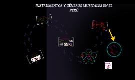 Copy of Copy of INSTRUMENTOS Y GÉNEROS MUSICALES EN EL PERÚ