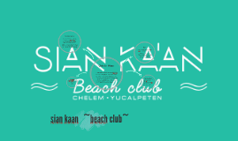 sian kaan   ~beach club~