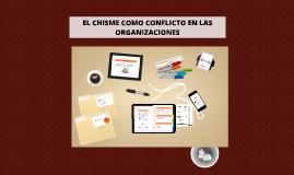 Copy of EL CHISME COMO CONFLICTO EN LAS ORGANIZACIONES