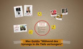 "Max Goldts ""Während des Sprungs in die Tiefe verhungern"""