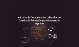 Métodos de Comunicación Utilizados por Canales de Televisión