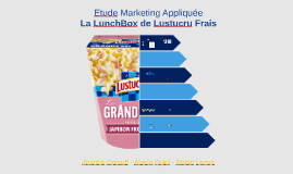 Copie de Etude Marketing Appliquée : LunchBox - Lustucru Frais