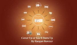 Cover Up or You'll Burn Up