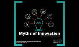 Copy of Myths of innovation