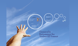 Chemically restraining violent ED patient